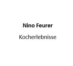 NINO FEUERER - KOCHERLEBNISSE, NICE FOOD....